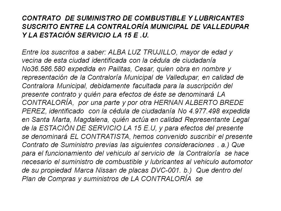 CONTRATO DE SUMINISTRO DE COMBUSTIBLE Y LUBRICANTES SUSCRITO ENTRE LA CONTRALORÍA MUNICIPAL DE VALLEDUPAR Y LA ESTACIÓN SERVICIO LA 15 E .U.