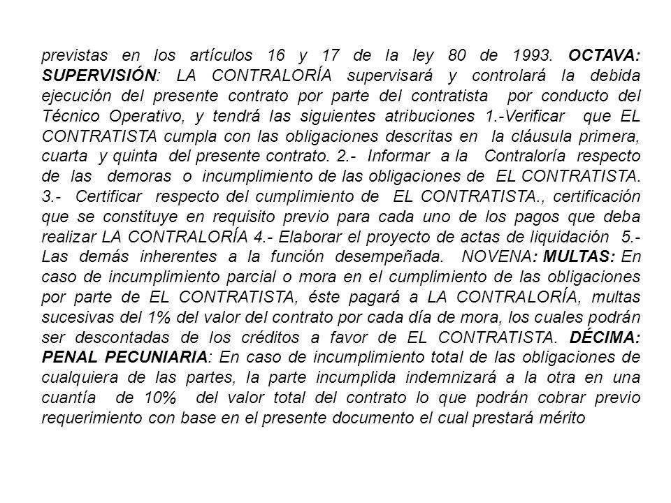 previstas en los artículos 16 y 17 de la ley 80 de 1993