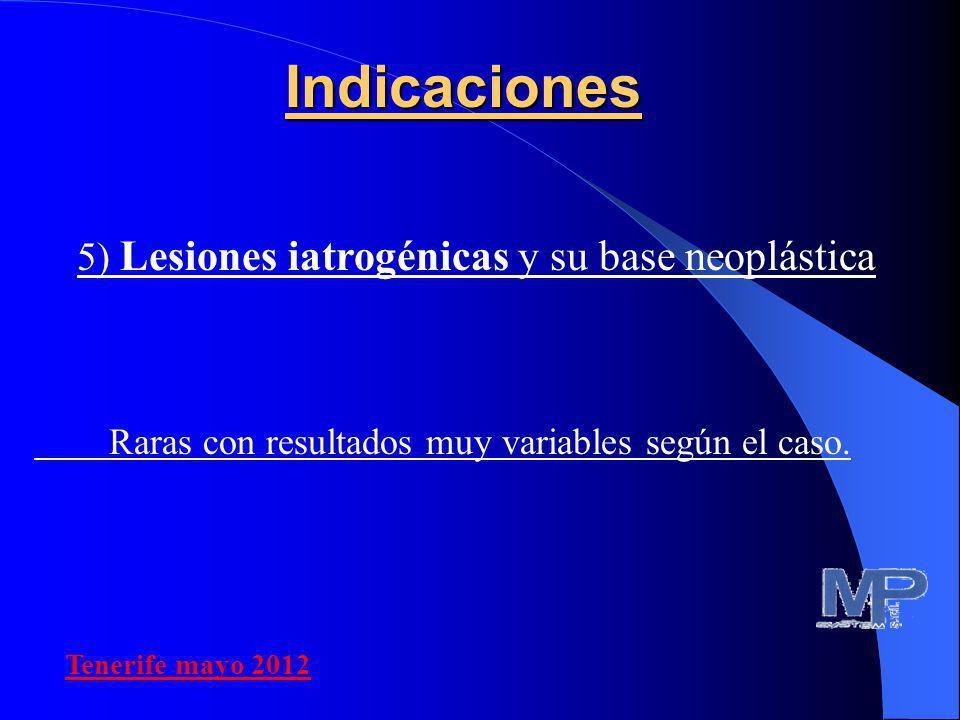 5) Lesiones iatrogénicas y su base neoplástica