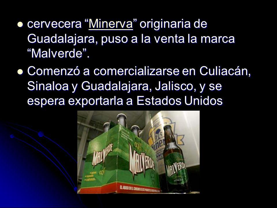cervecera Minerva originaria de Guadalajara, puso a la venta la marca Malverde .