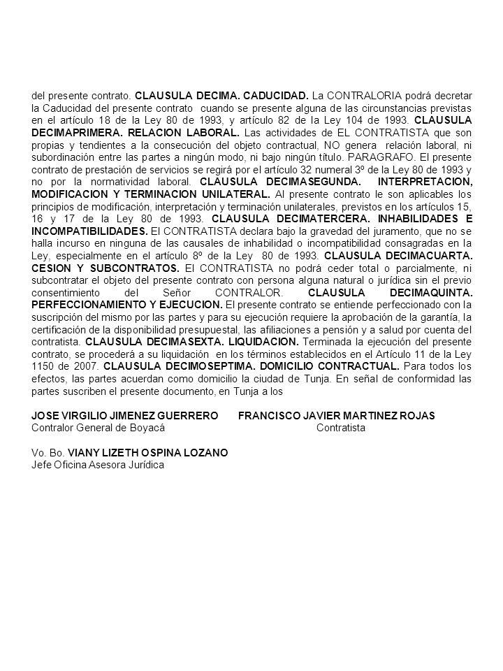 del presente contrato. CLAUSULA DECIMA. CADUCIDAD
