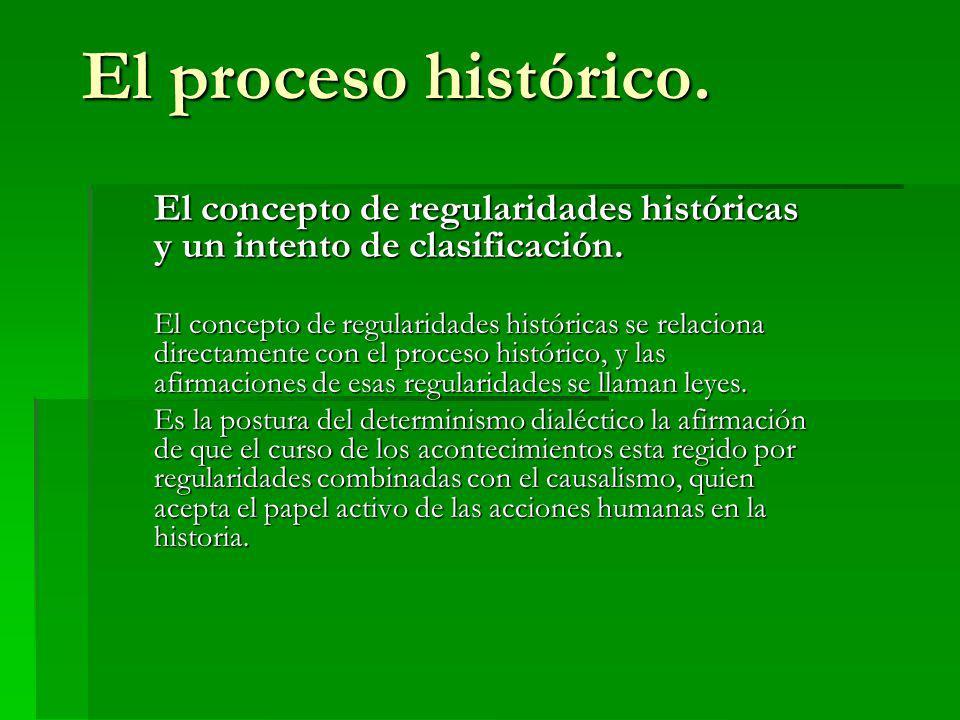 El proceso histórico. El concepto de regularidades históricas y un intento de clasificación.