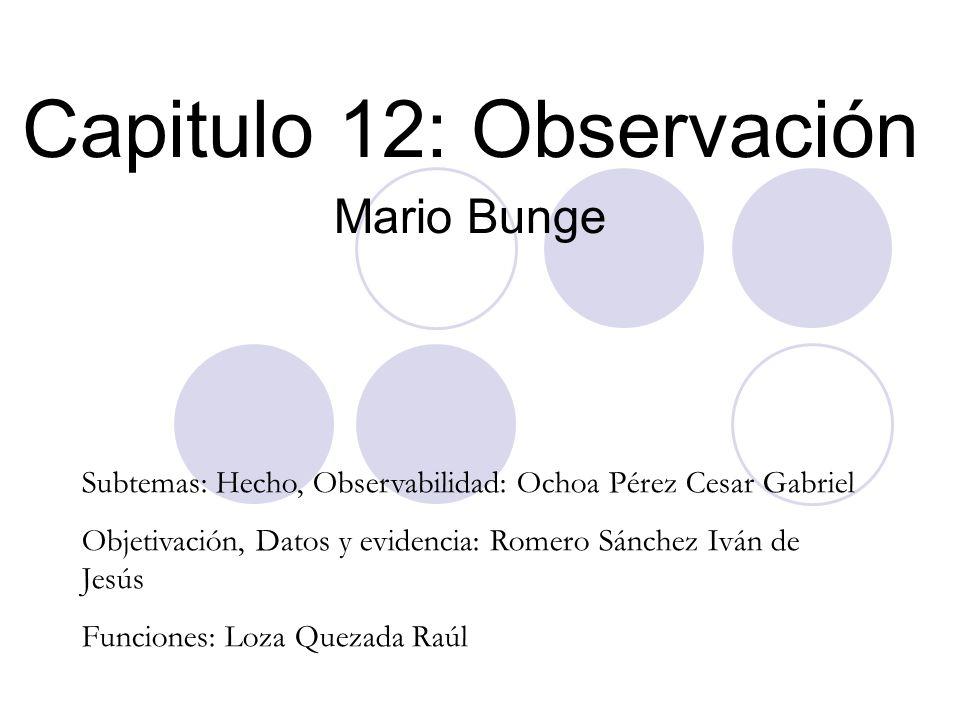 Capitulo 12: Observación Mario Bunge