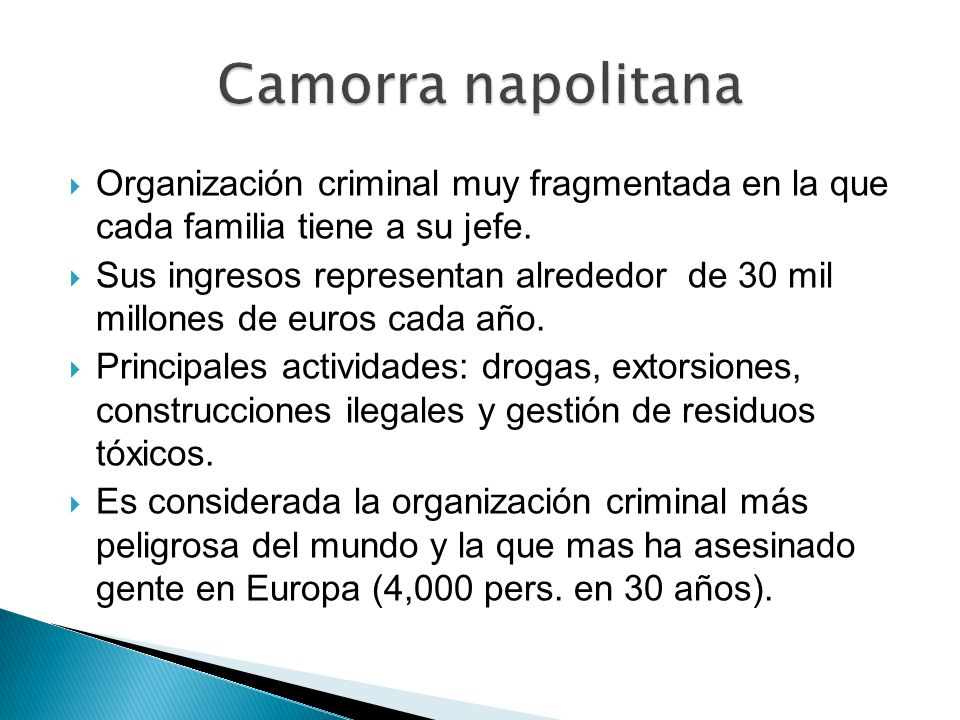 Camorra napolitana Organización criminal muy fragmentada en la que cada familia tiene a su jefe.
