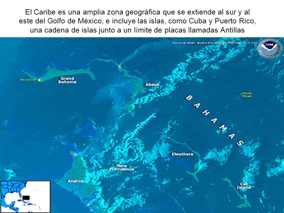 El Caribe es una amplia zona geográfica que se extiende al sur y al este del Golfo de México, e incluye las islas, como Cuba y Puerto Rico, una cadena de islas junto a un límite de placas llamadas Antillas