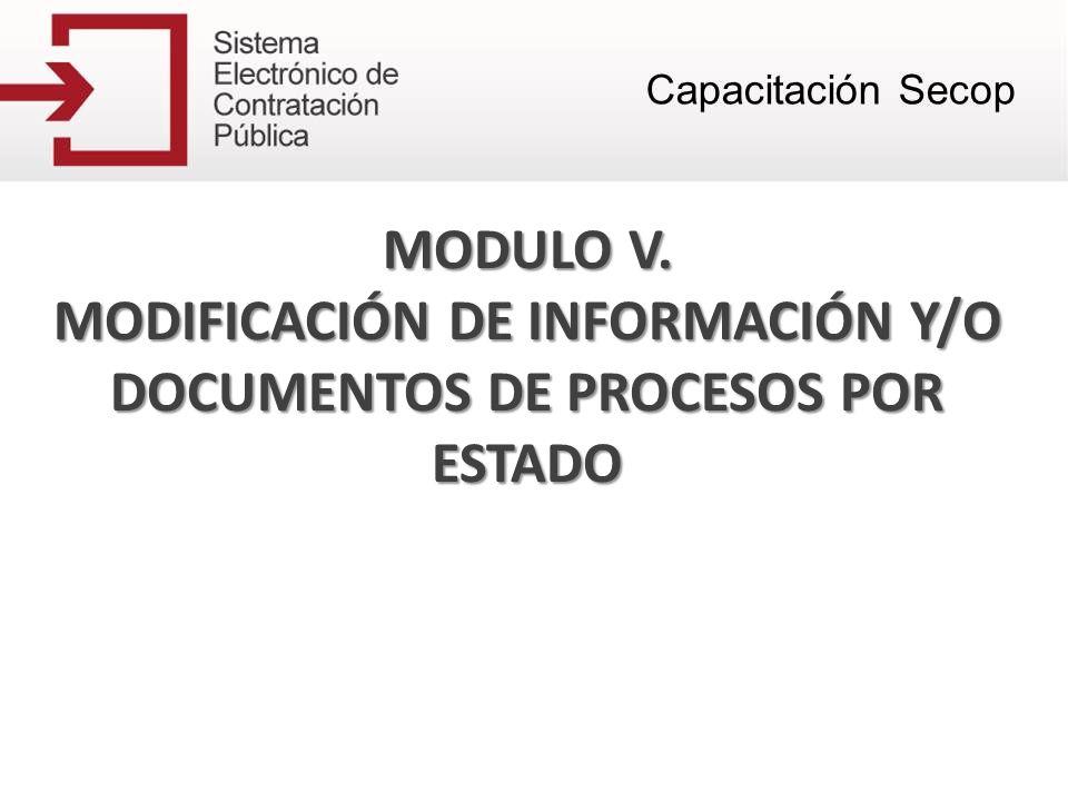 MODIFICACIÓN DE INFORMACIÓN Y/O DOCUMENTOS DE PROCESOS POR ESTADO