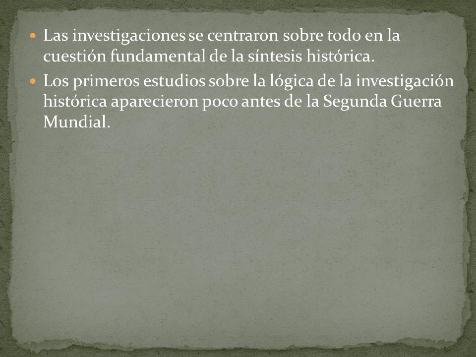 Las investigaciones se centraron sobre todo en la cuestión fundamental de la síntesis histórica.