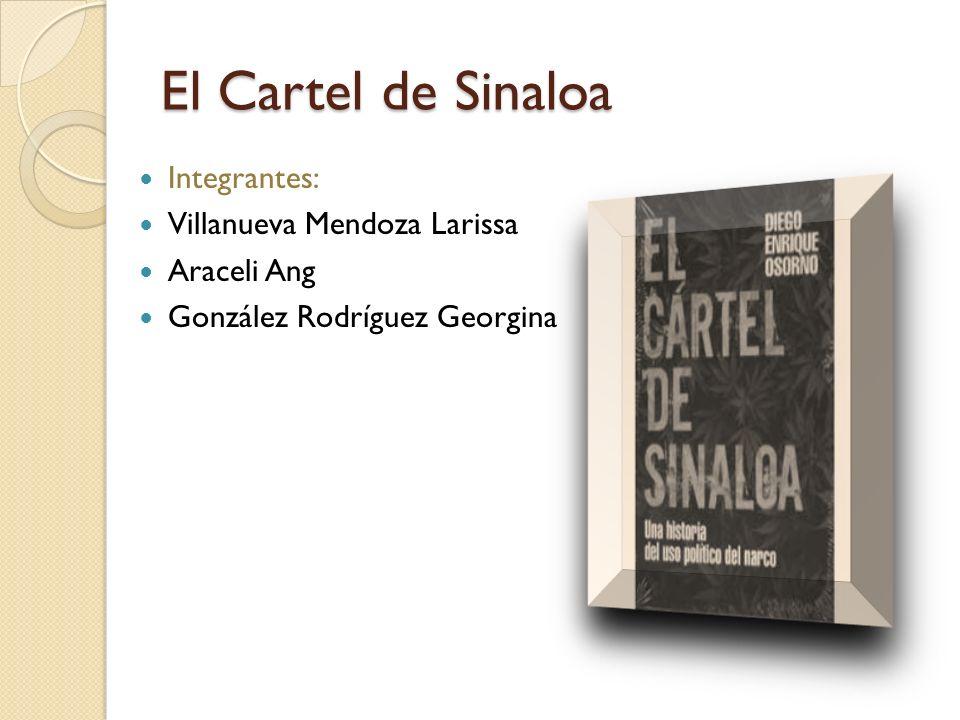 El Cartel de Sinaloa Integrantes: Villanueva Mendoza Larissa