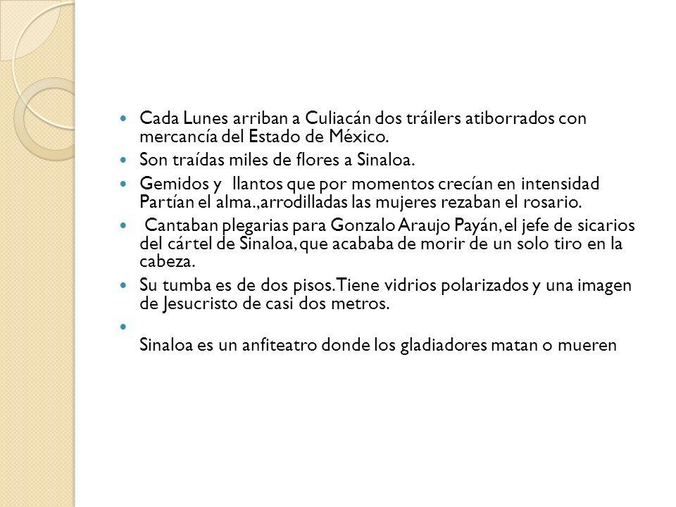 Cada Lunes arriban a Culiacán dos tráilers atiborrados con mercancía del Estado de México.