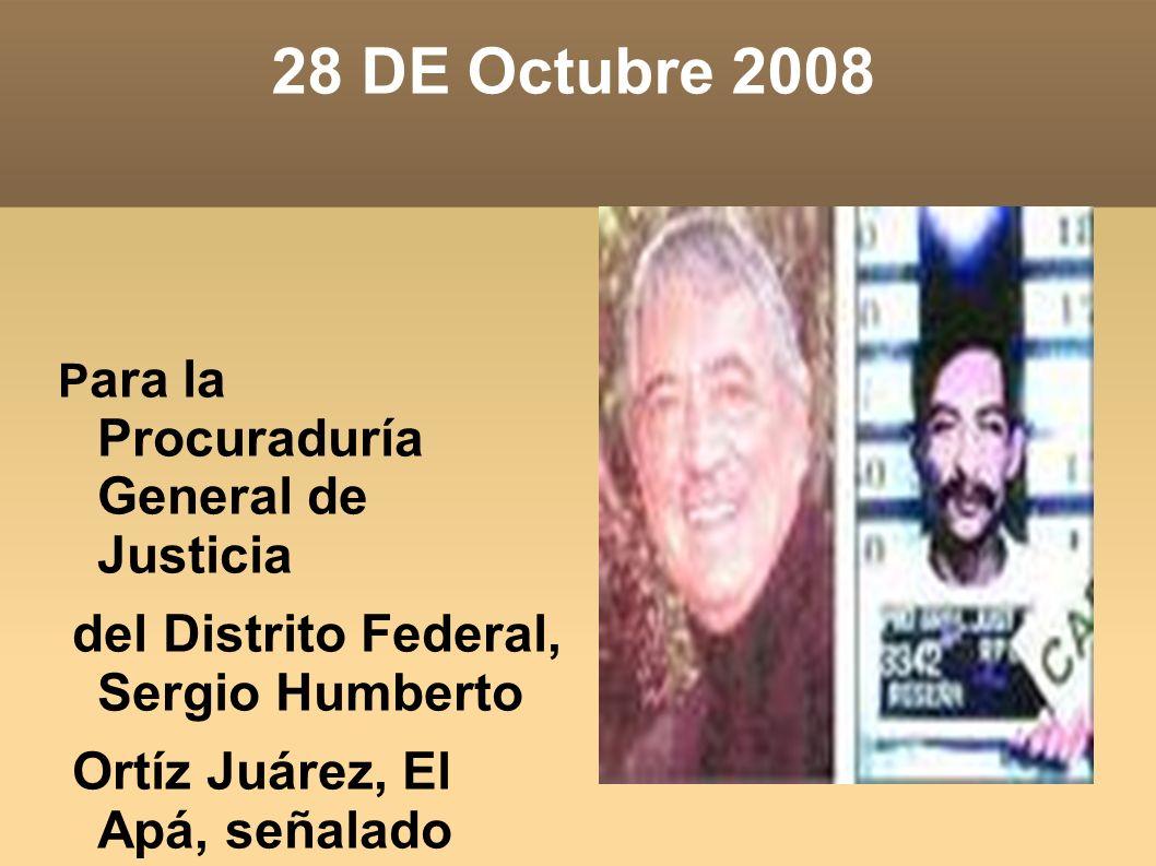 28 DE Octubre 2008 del Distrito Federal, Sergio Humberto