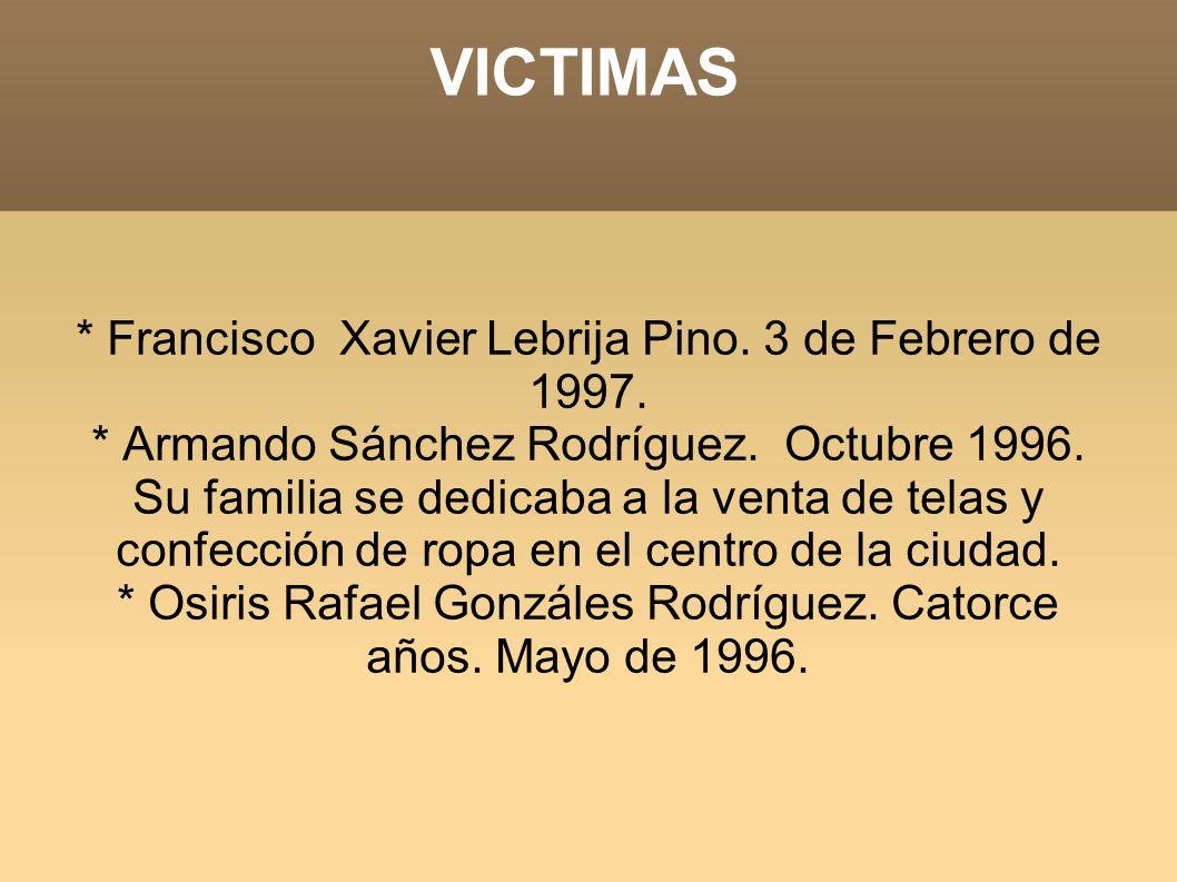 VICTIMAS * Francisco Xavier Lebrija Pino. 3 de Febrero de 1997.