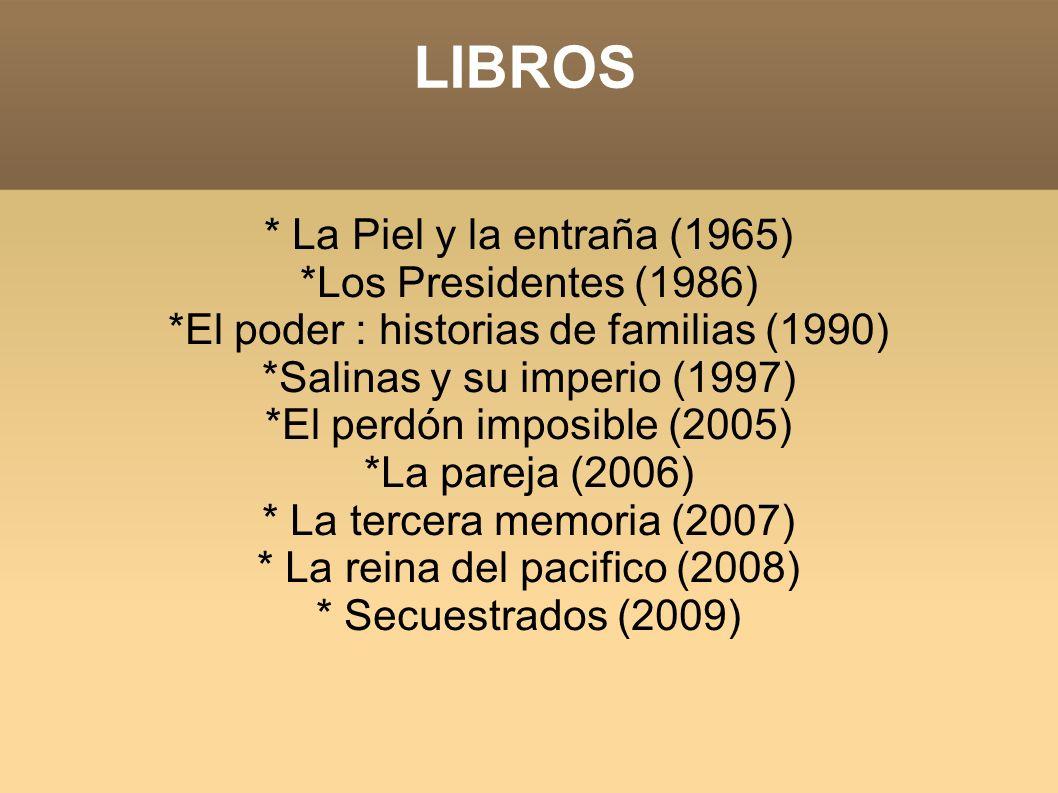 LIBROS * La Piel y la entraña (1965) *Los Presidentes (1986)