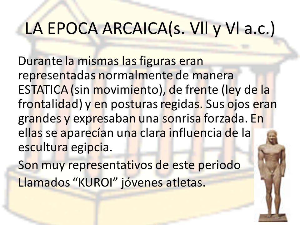 LA EPOCA ARCAICA(s. Vll y Vl a.c.)