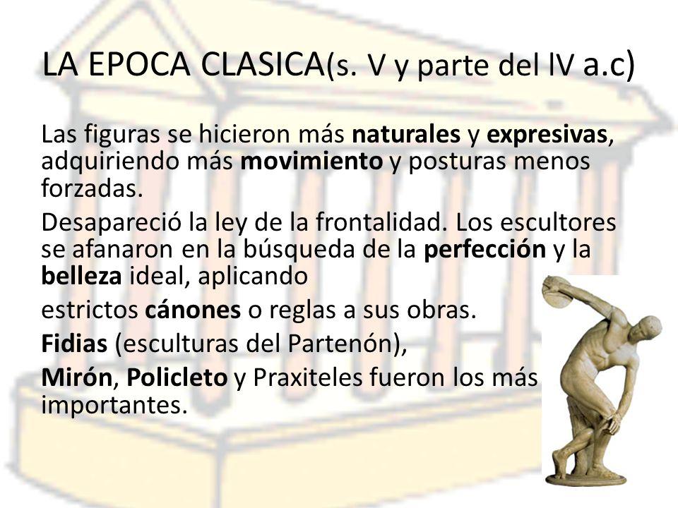 LA EPOCA CLASICA(s. V y parte del lV a.c)