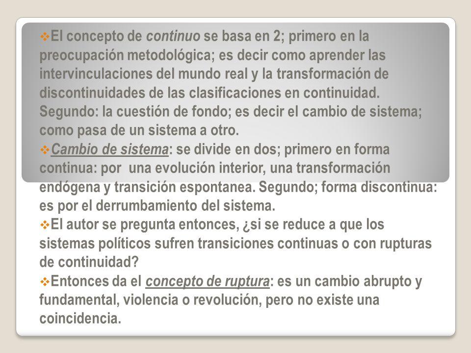 El concepto de continuo se basa en 2; primero en la preocupación metodológica; es decir como aprender las intervinculaciones del mundo real y la transformación de discontinuidades de las clasificaciones en continuidad. Segundo: la cuestión de fondo; es decir el cambio de sistema; como pasa de un sistema a otro.