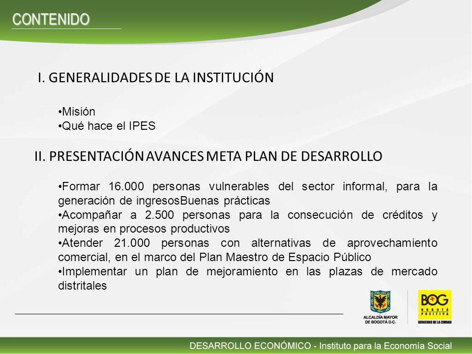 CONTENIDO I. GENERALIDADES DE LA INSTITUCIÓN