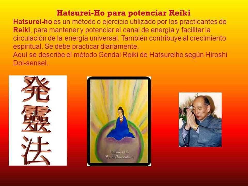 Hatsurei-Ho para potenciar Reiki Hatsurei-ho es un método o ejercicio utilizado por los practicantes de Reiki, para mantener y potenciar el canal de energía y facilitar la circulación de la energía universal.