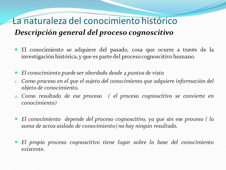 La naturaleza del conocimiento histórico
