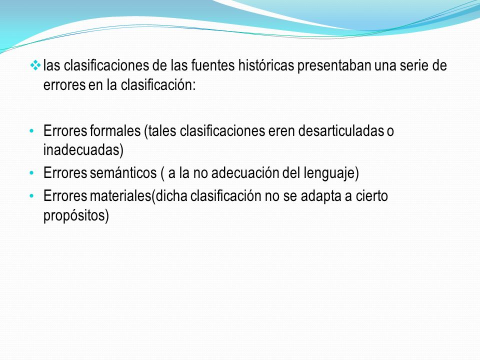 las clasificaciones de las fuentes históricas presentaban una serie de errores en la clasificación:
