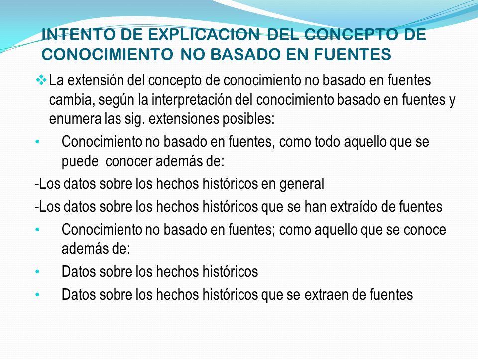 INTENTO DE EXPLICACION DEL CONCEPTO DE CONOCIMIENTO NO BASADO EN FUENTES