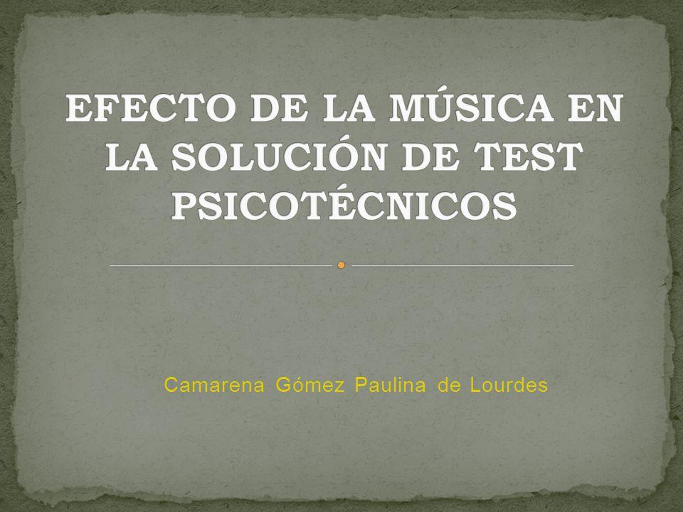EFECTO DE LA MÚSICA EN LA SOLUCIÓN DE TEST PSICOTÉCNICOS
