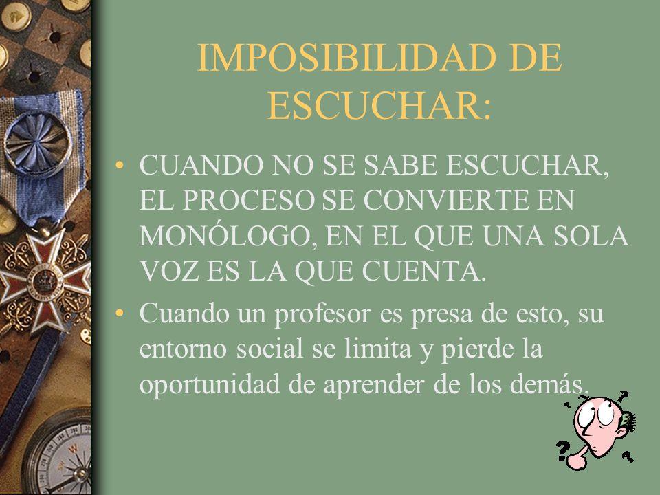 IMPOSIBILIDAD DE ESCUCHAR: