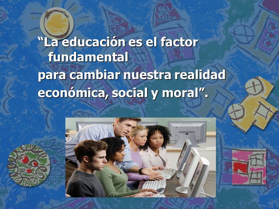 La educación es el factor fundamental