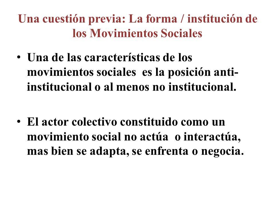 Una cuestión previa: La forma / institución de los Movimientos Sociales