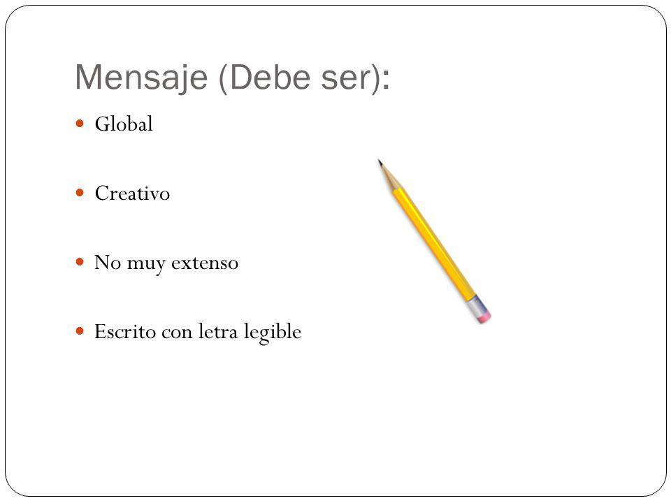 Mensaje (Debe ser): Global Creativo No muy extenso