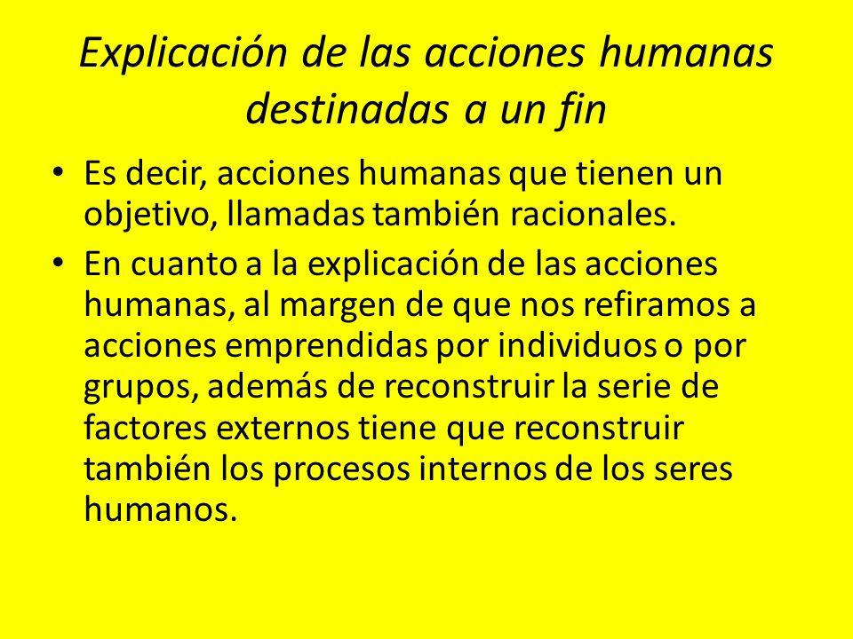 Explicación de las acciones humanas destinadas a un fin