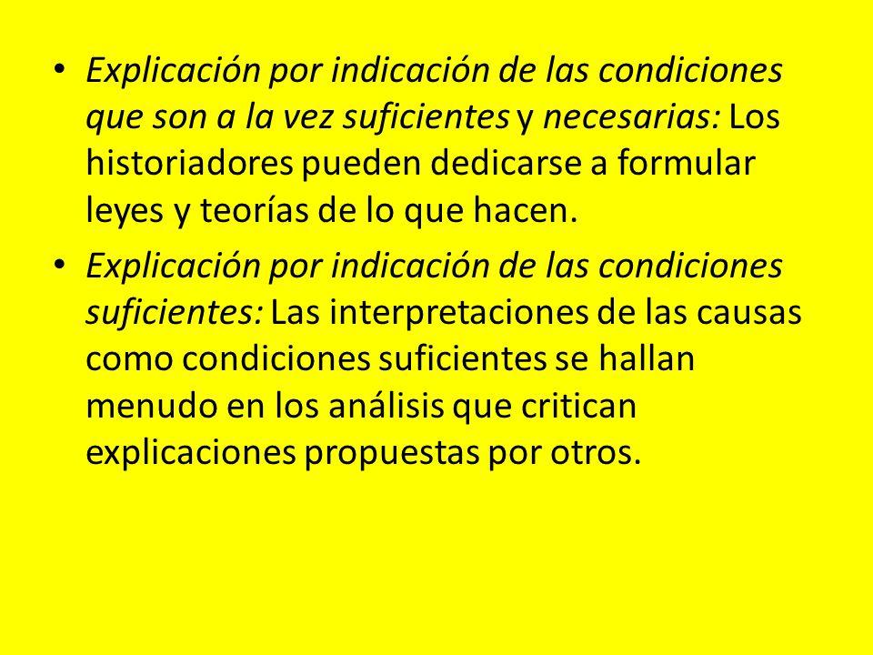 Explicación por indicación de las condiciones que son a la vez suficientes y necesarias: Los historiadores pueden dedicarse a formular leyes y teorías de lo que hacen.