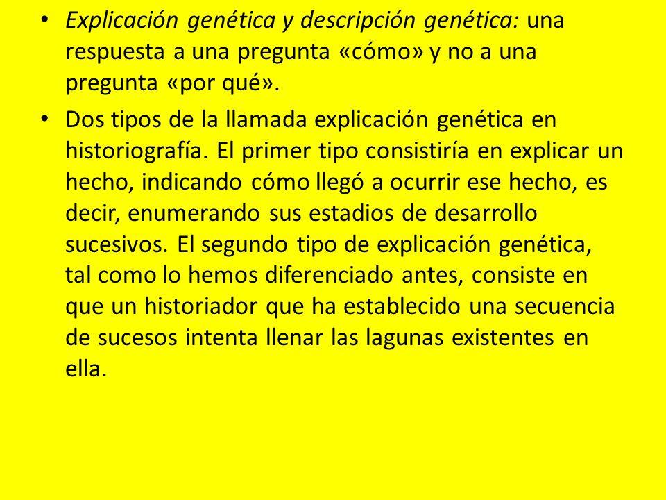 Explicación genética y descripción genética: una respuesta a una pregunta «cómo» y no a una pregunta «por qué».