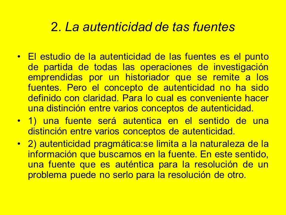 2. La autenticidad de tas fuentes