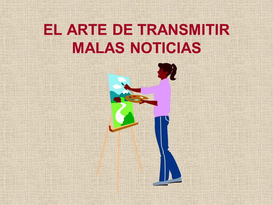 EL ARTE DE TRANSMITIR MALAS NOTICIAS