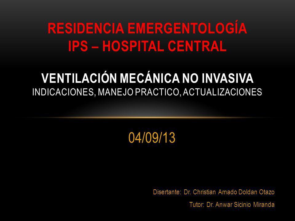 residencia EmergentologÍa ips – Hospital central Ventilación mecánica no invasiva indicaciones, MANEJO PRACTICO, ACTUALIZACIONES