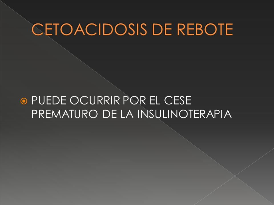 CETOACIDOSIS DE REBOTE