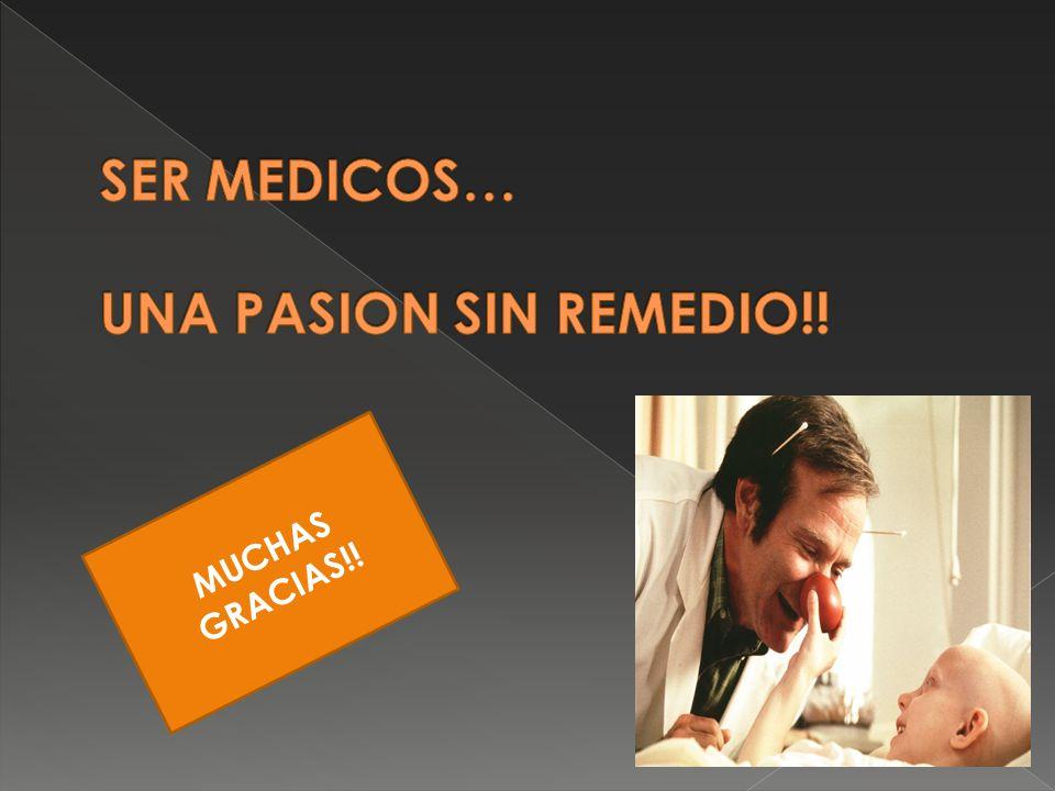 SER MEDICOS… UNA PASION SIN REMEDIO!!