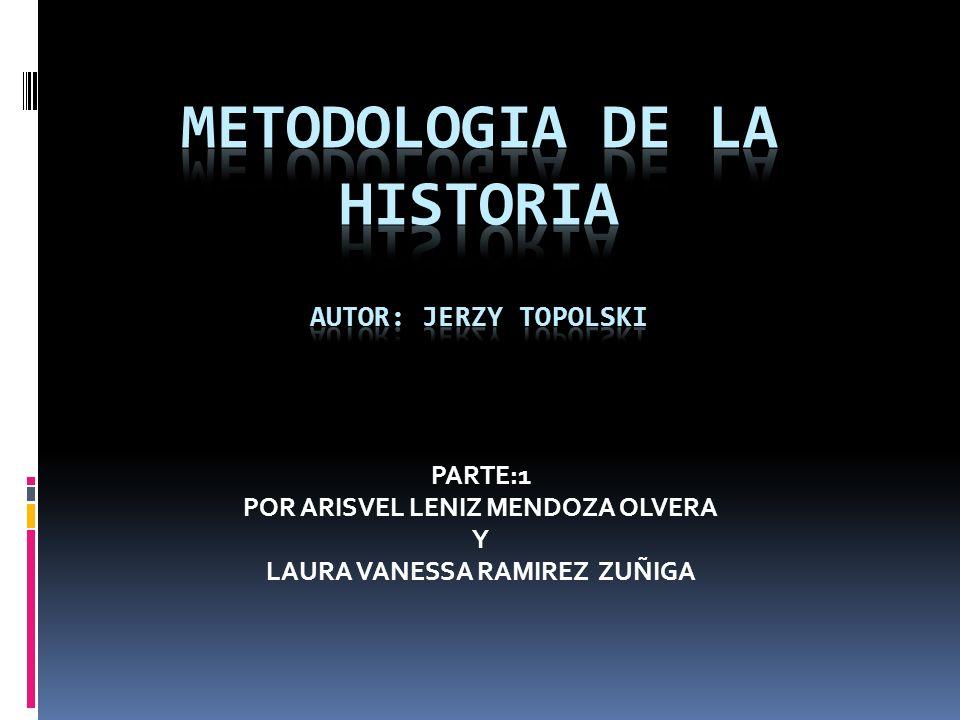 METODOLOGIA DE LA HISTORIA Autor: JERZY TOPOLSKI