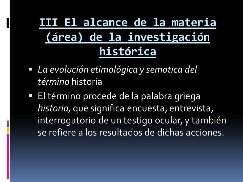 III El alcance de la materia (área) de la investigación histórica