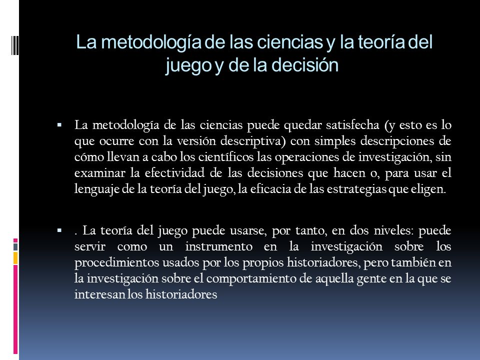 La metodología de las ciencias y la teoría del juego y de la decisión