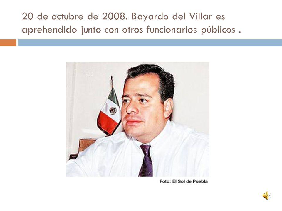 20 de octubre de 2008. Bayardo del Villar es aprehendido junto con otros funcionarios públicos .