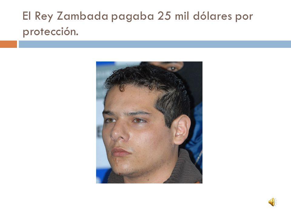 El Rey Zambada pagaba 25 mil dólares por protección.