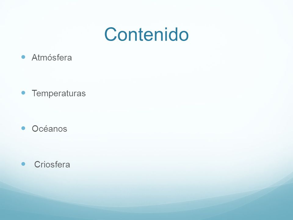 Contenido Atmósfera Temperaturas Océanos Criosfera