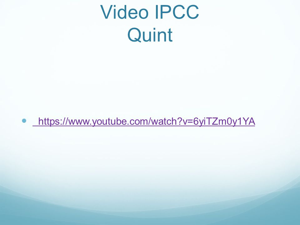 Video IPCC Quint https://www.youtube.com/watch v=6yiTZm0y1YA