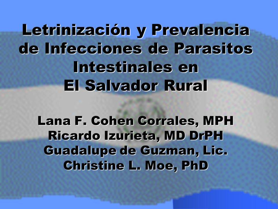 Letrinización y Prevalencia de Infecciones de Parasitos Intestinales en El Salvador Rural Lana F.