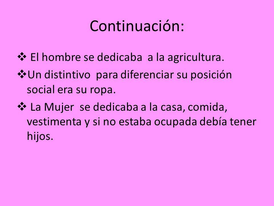 Continuación: El hombre se dedicaba a la agricultura.