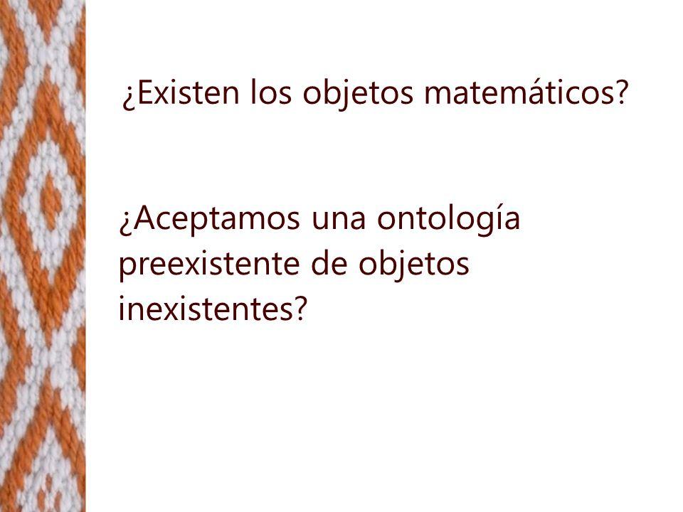 ¿Existen los objetos matemáticos