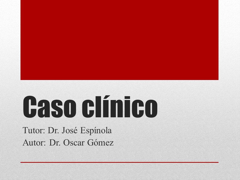 Tutor: Dr. José Espínola Autor: Dr. Oscar Gómez