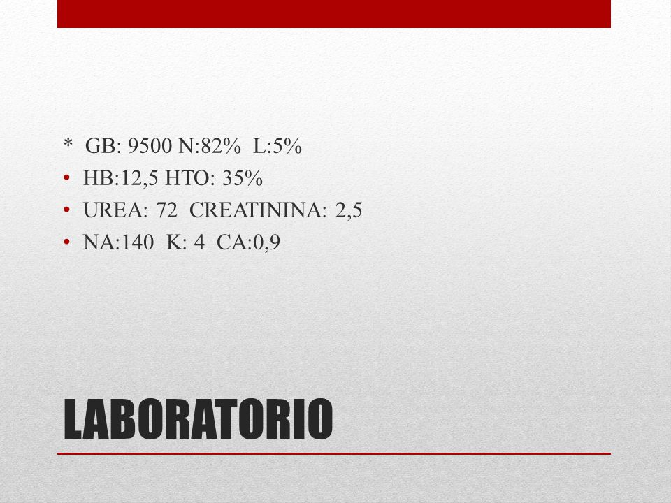 LABORATORIO * GB: 9500 N:82% L:5% HB:12,5 HTO: 35%
