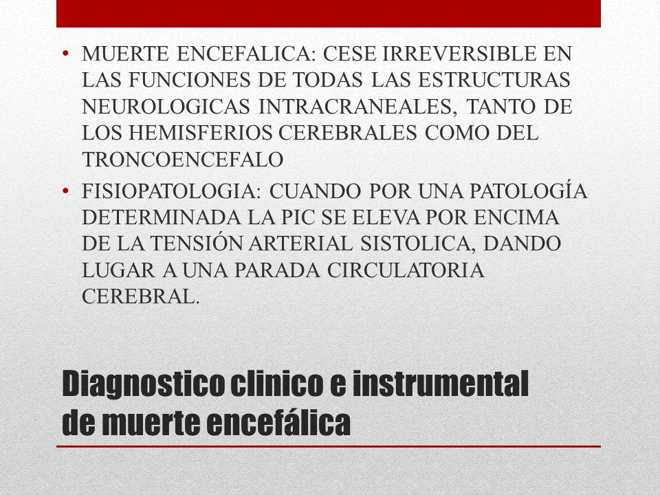 Diagnostico clinico e instrumental de muerte encefálica